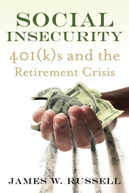 Book Review: Be Afraid. Be Very Afraid of Your 401(k) Plan: Academic Condemns Defined Contribution System