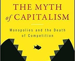 What I'm Reading: The Myth of Capitalism: Monopolies and the Death of Competition